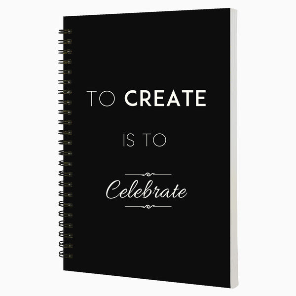 To Create Is To Celebrate  A5 Wiro Notebook  160 Pages