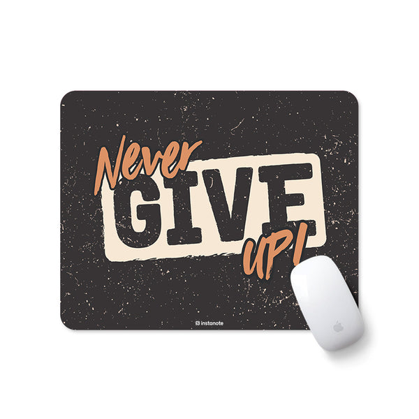 Never Give Up - Mousepad for PC Laptop - Designer Mouse pad with Rubber Base and Anti Skid Feature