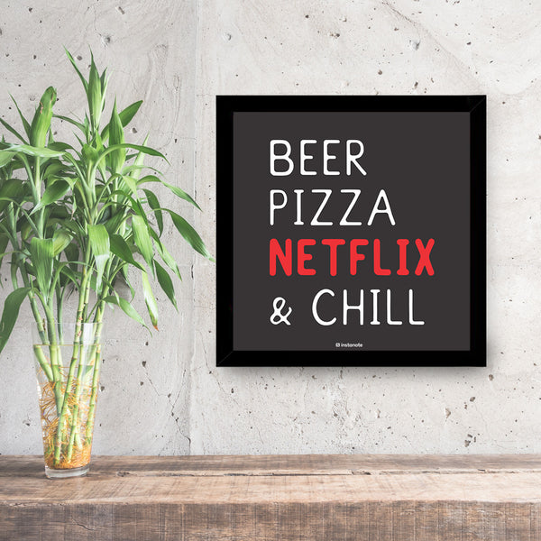 Beer Pizza Netflix & Chill - Poster Frame
