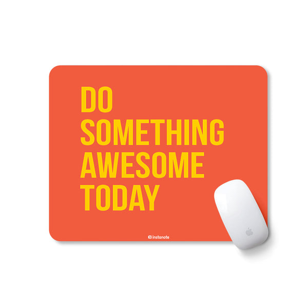Do Something Awesome Today - Mousepad with Motivational Quote Design