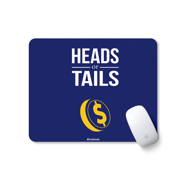 Heads or Tails - Mousepad with Motivational Quote Design