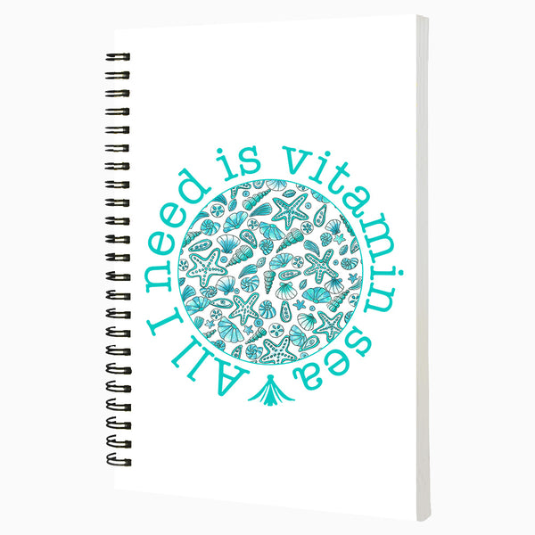 All I need Is Vitamin Sea - Non Dated Daily Planner A5 Size 80 Pages