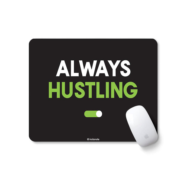Always Hustling - Mousepad for PC Laptop with Rubber Base Anti Skid Feature Mousepad for PC Laptop in India Instanote