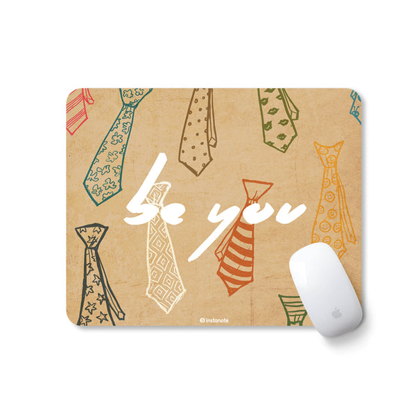 Be You Motivational Mousepad