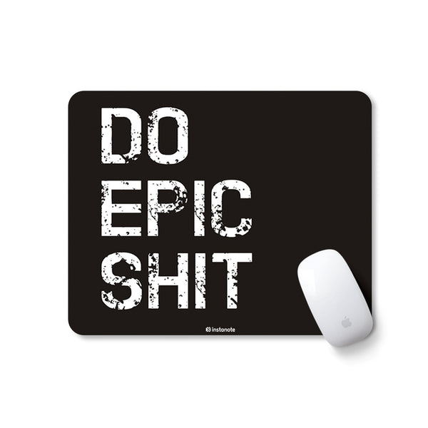 DO Epic Shit - Mousepad with Motivational Quote