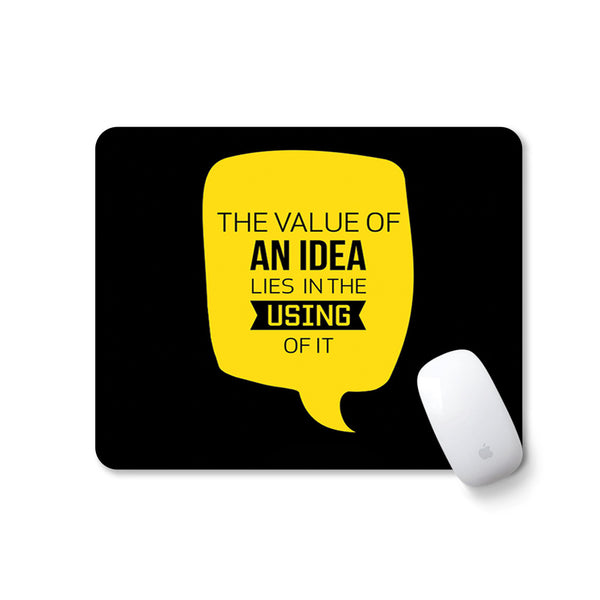 The Value of an Idea Lies in The Using of it - Motivational Mousepad