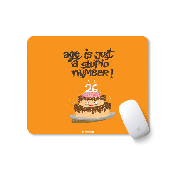Age is just a stupid Number - Quirky Motivational Mousepad
