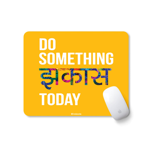 Do Something Jhakkas Today - Mousepad for PC Laptop with Rubber Base Anti Skid Feature