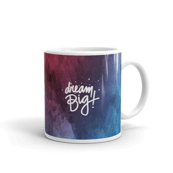 Dream Big -  Office Coffee Mug with Motivational Quote
