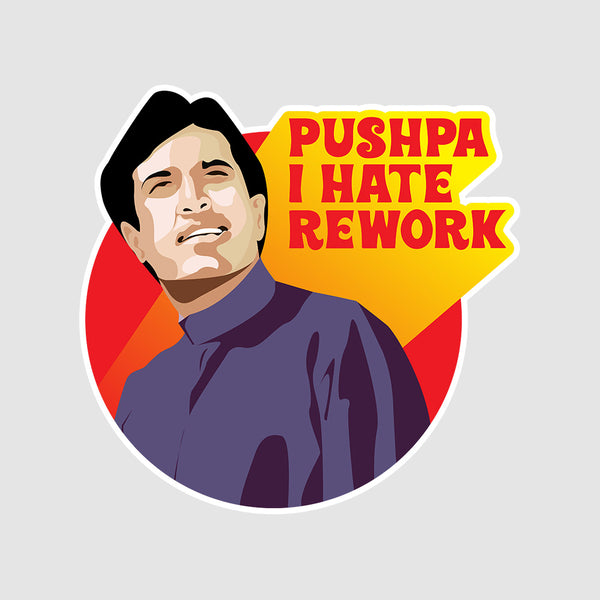 PUSHPA I HATE REWORK