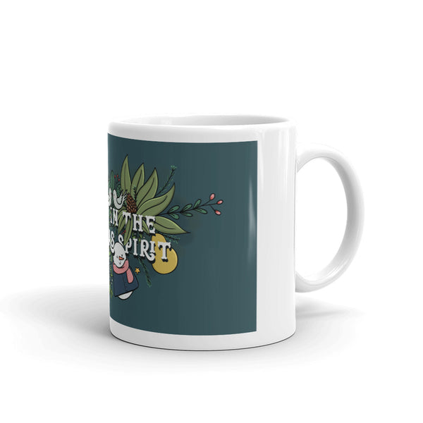 Always in the Christmas Spirit Coffee Mug Dark Color