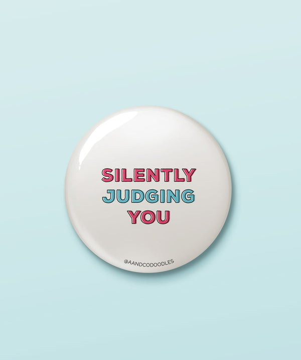Silently Judging You – Buy cool quirky badges in India