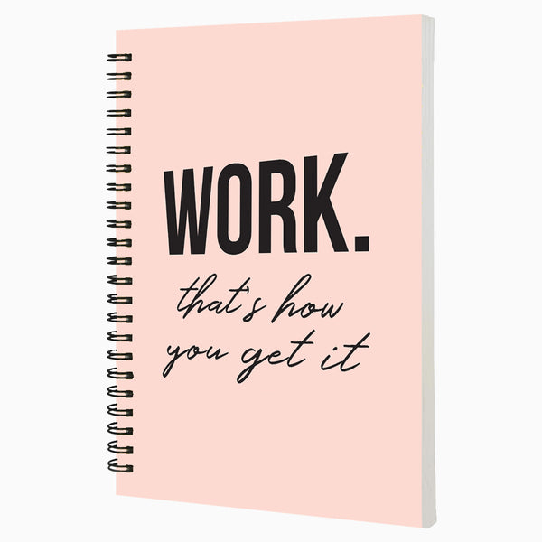 Work Thats how you get it  - Non Dated Daily Planner A5 Size 80 Pages