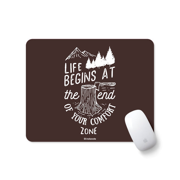 Life Begins At The End Of Your Comfort Zone - Mousepad for PC Laptop with Rubber Base Anti Skid Feature
