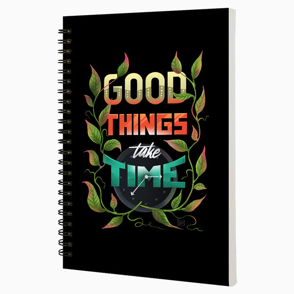Good Things Take Time  Daily Planner A5 Size 160 Pages