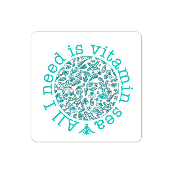All I need Is Vitamin Sea - Quirky Cool Coaster