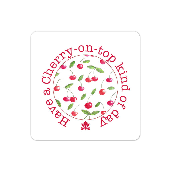 Have A Cherry On Top Kind Of Day - Quirky Cool Coaster