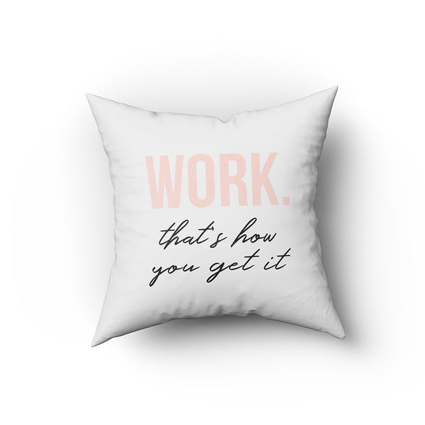 Work that's how you get it -  Buy Cushion Covers Online in India