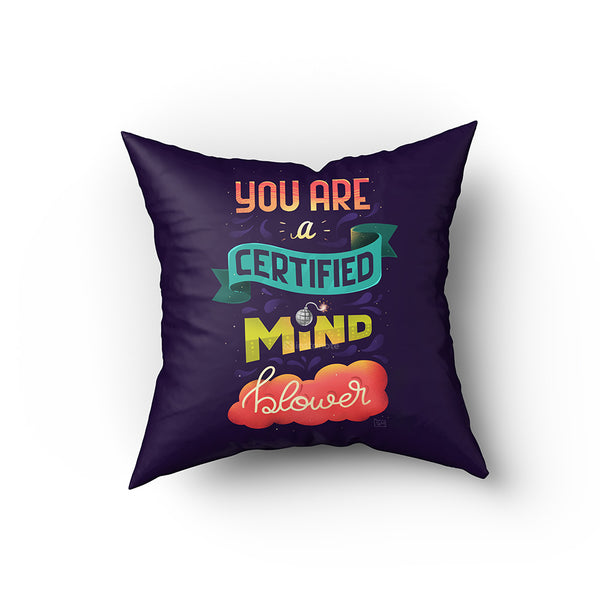 You are a Certified Mind Blower - Buy Designer Cushion Covers Online in India You can now buy Quirky Cool Cushion Covers & Funky Cushion Covers online in India at Best prices.
