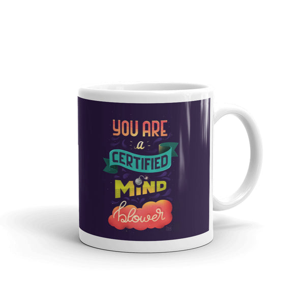 You are a Certified Mind Blower Illustrated Coffee Mug