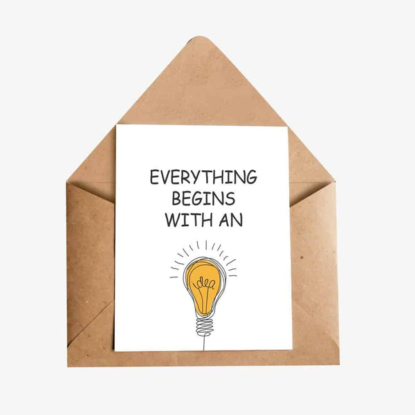 Everything begins with an Idea Greeting Card