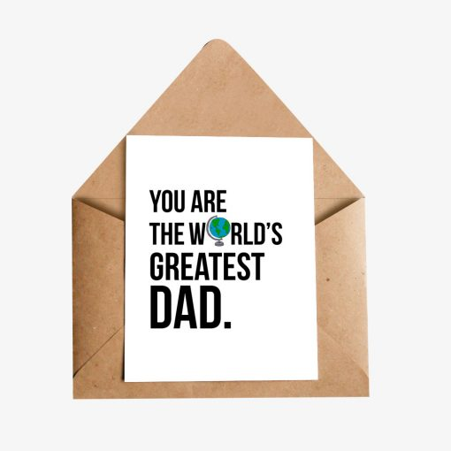 You Are The World's Greatest Dad Greeting Card