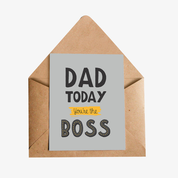 Dad Today You're The Boss Greeting Card