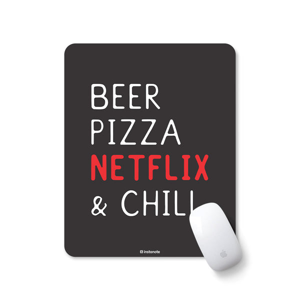 Beer Pizza Netflix & Chill - Mousepad for PC Laptop with Rubber Base Anti Skid Feature