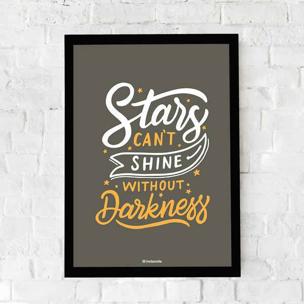 Star can't Shine Without Darkness -  Framed Poster