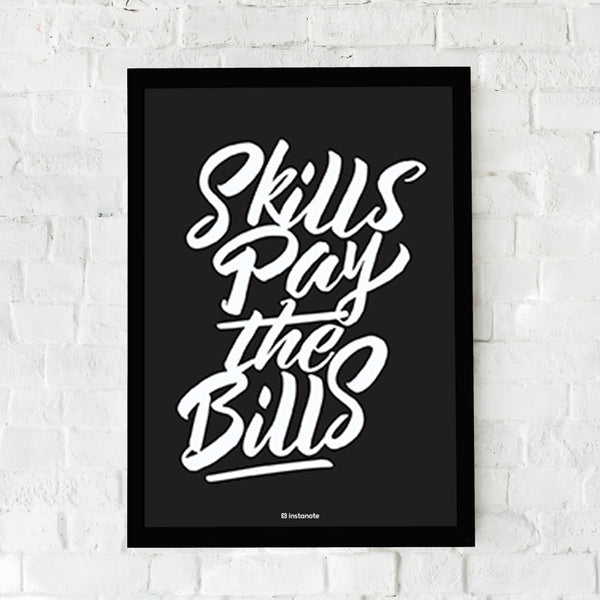 Skills Pay the Bills -  Framed Poster
