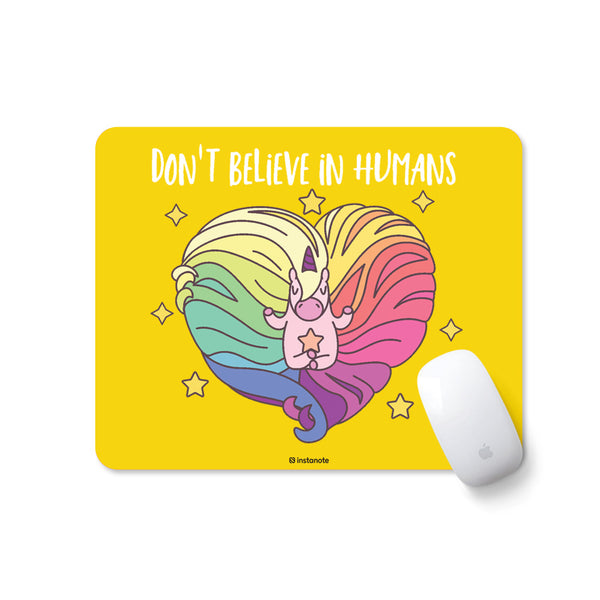 Don't Believe In Humans Unicorn - Mousepad for PC Laptop with Rubber Base Anti Skid Feature