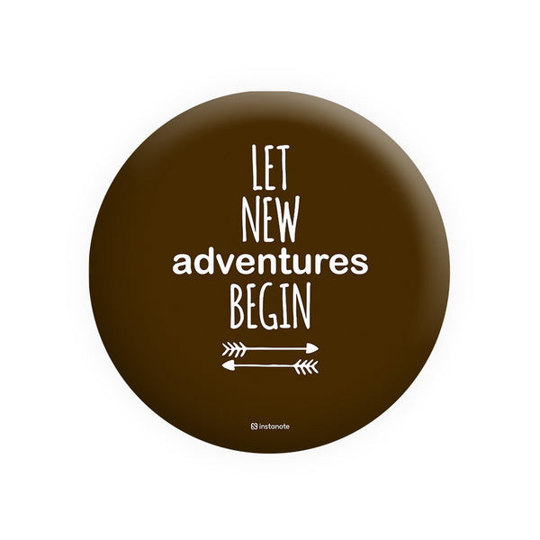 LET NEW ADVENTURE BEGINS