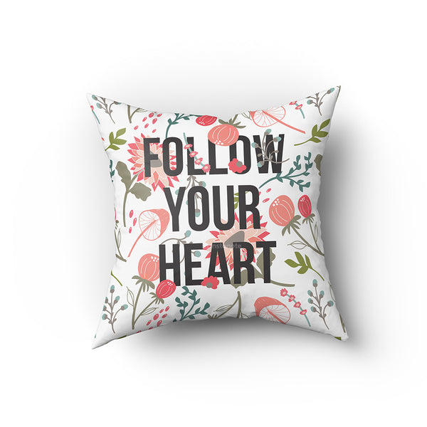 follow your heart motivational quote cushion cover