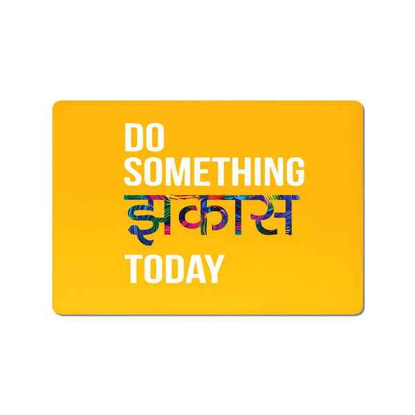 Do Something Jhakkas Today -Buy Cool Quirky Laptop Skins Stickers Online in India