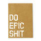 Do Epic Shit – 80 pages – Ruled Kraft Notebook