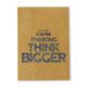 Whatever you're thinking think Bigger! Kraft Notebook