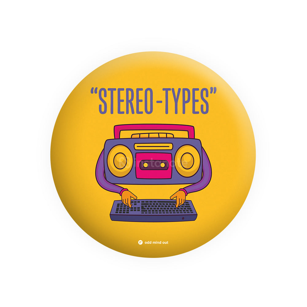 Stereo Types – Buy Cool Funny Badges in India - Instanote