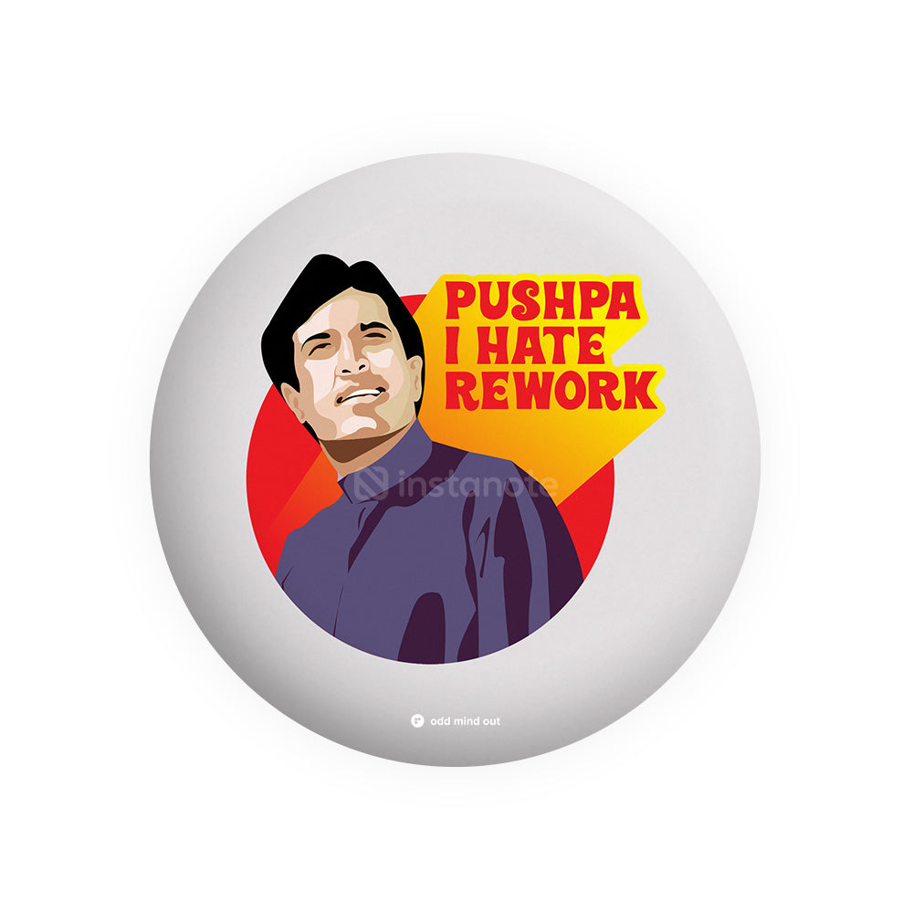 Pushpa I hate Rework – Buy Cool Funny Badges in India - Instanote