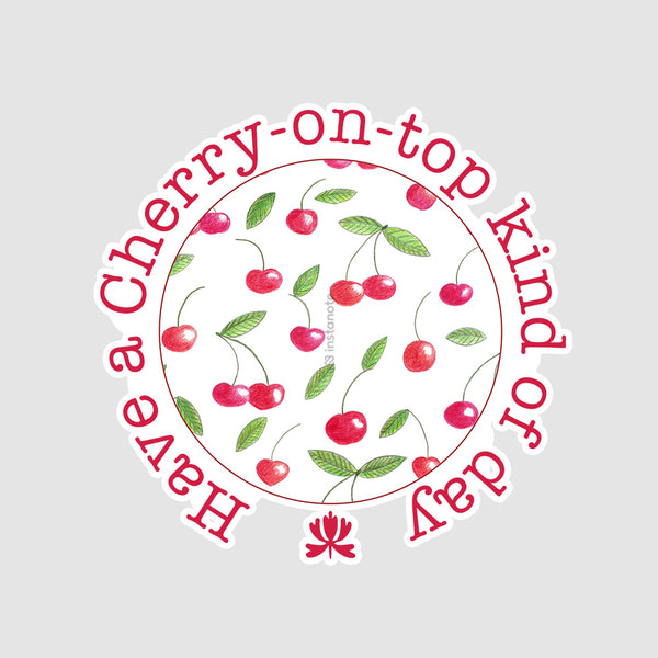Have A Cherry On Top Kind Of Day - Buy Removable Vinyl Stickers in India