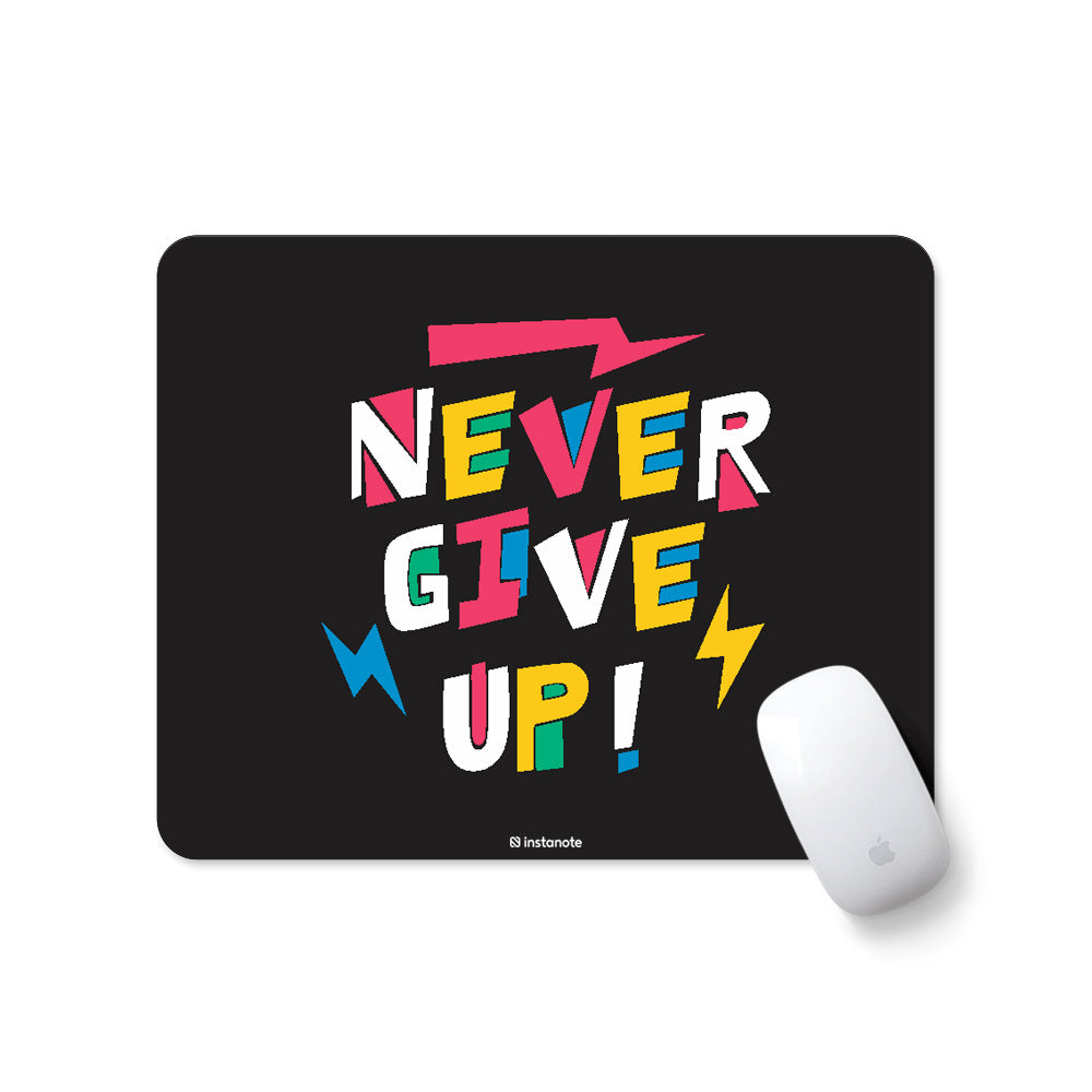 Never Give Up - Mousepad for PC Laptop - Designer Mouse pad with Rubber  Base and Anti Skid Feature - Instanote