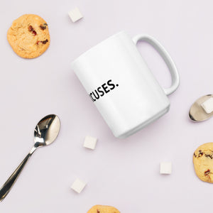 NO EXCUSES. - COFFEE MUG