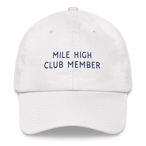 Mile High Club Member Dad Hat