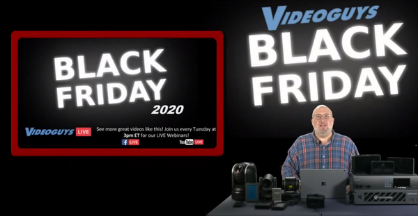 Videoguys Live: Black Friday Specials