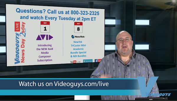 NAB Wrap-Up Part 2 Videoguys NewsDay 2sDay Live Webinar