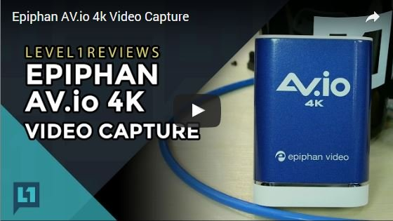 Epiphan AV.io 4k Video Capture Tested by Level1Techs