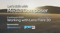Let's Edit with Media Composer - Working with Continuum's Lens Flare 3D