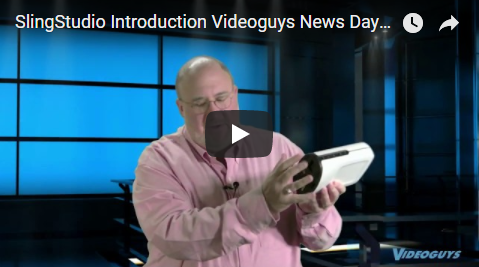 SlingStudio Introduction Videoguys News Day 2sday Webinar