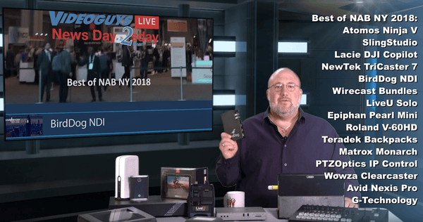 Best of NAB NY 2018 Videoguys News Day 2sDay Live Webinar