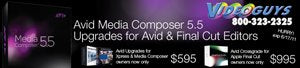 Low Prices on Avid Media Composer 5.5 Upgrades for Avid & Apple Final Cut Editors! OFFER EXTENDED WHILE SUPPLIES LAST!