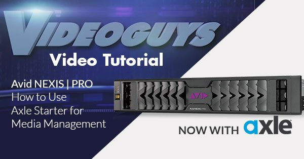 Avid NEXIS | PRO Video Tutorial: How to Use axle Starter for Media Management
